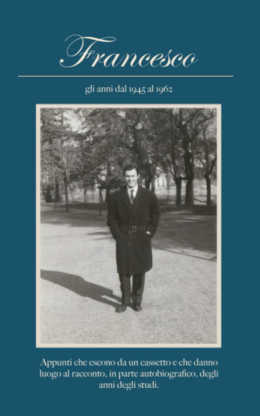 Francesco - Gli anni dal 1945 al 1962